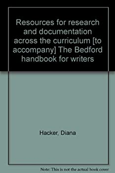 Paperback Resources for research and documentation across the curriculum [to accompany] The Bedford handbook for writers Book