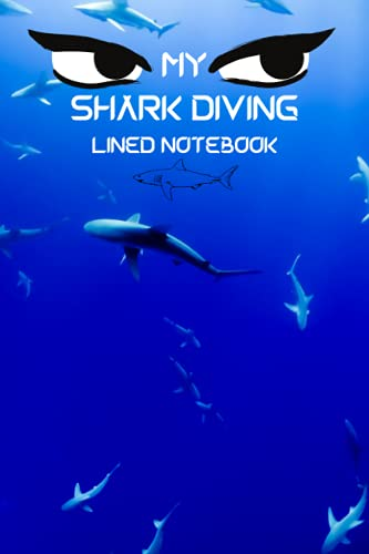 MY SHARK DIVING LINED NOTEBOOK: Log all of your diving activities