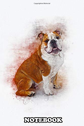 Notebook: The Bulldog Also Known As The British Bulldog Or Engli , Journal for Writing, College Ruled Size 6' x 9', 110 Pages