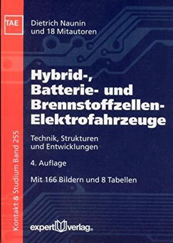 Hybrid-, Batterie- und Brennstoffzellen-Elektrofahrzeuge: Technik, Strukturen und Entwicklungen (Kontakt & Studium)