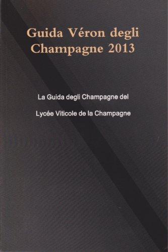 Guida Véron degli Champagne 2013 (Italian Edition)