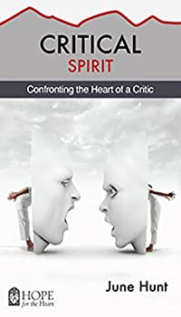 Critical Spirit: Confronting the Heart of a Critic - Book  of the Hope for the Heart