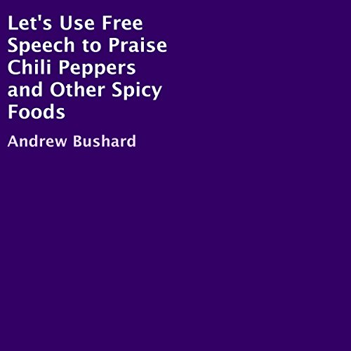 Let's Use Free Speech to Praise Chili Peppers and Other Spicy Foods Titelbild