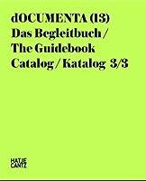Documenta 13: Das Begleitbuch / The Guidebook