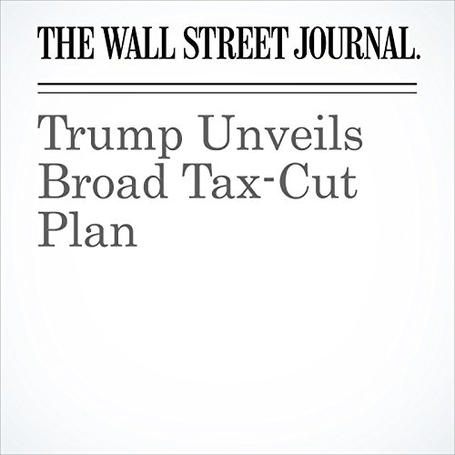 Trump Unveils Broad Tax-Cut Plan copertina