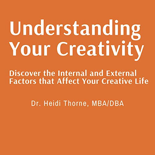 Understanding Your Creativity Audiobook By Heidi Thorne cover art