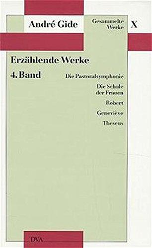 Gesammelte Werke, 12 Bde., Bd.10, Erzählende Werke: Die Pastoralsymphonie, Die Schule der Frauen, Robert, Geneviève, Theseus
