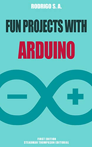 Fun projects with Arduino and ESP8266 :: Learn by doing ::: From Arduino IDE installation to Relays, LCD Displays, Audio, SD cards, GPS tracking and more (English Edition)