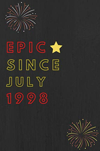 Epic since july 1998 Notebook Journal 22nd Birthday, Anniversary: Lined Notebook / Journal Gift, 120 Pages, 6x9, Sof Cover, Matte Finish, Epic Birthday Gifts