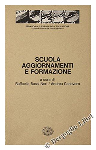 SCUOLA AGGIORNAMENTI E FORMAZIONE. Una ricerca di pedagogia istituzionale.