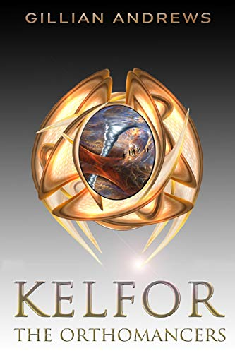 Kelfor: The Orthomancers (English Edition)
