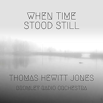 When Time Stood Still