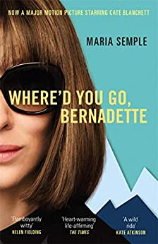 Where'd You Go, Bernadette: Soon to be a major film starring Cate Blanchett by [Maria Semple]