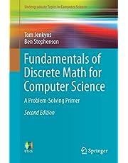 Fundamentals of Discrete Math for Computer Science: A Problem-Solving Primer
