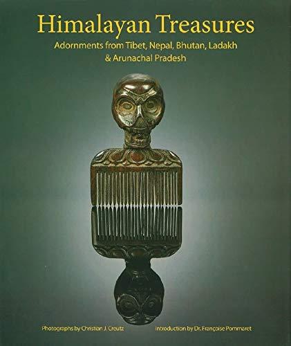 Himalayan Treasures: Adornments from Tibet, Nepal, Bhutan, Ladakh & Arunachal Pradesh (EDITIONS DIDIER)