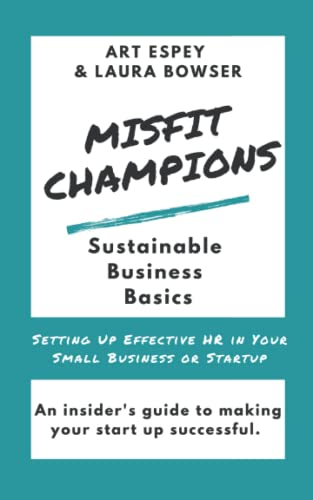 Misfit Champions Sustainable Business Basics: Setting Up Effective HR in Your Small Business or Startup (Misfit Champions Sustainable Business Series)