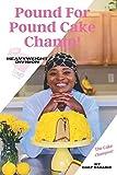Pound For Pound Cake Champ!: The Cake Champion
