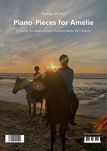 Piano-Pieces for Amelie - 11 leichte bis mittelschwere Charakterstücke für's Klavier