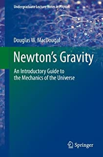 Newton's Gravity: An Introductory Guide to the Mechanics of the Universe (Undergraduate Lecture Notes in Physics)
