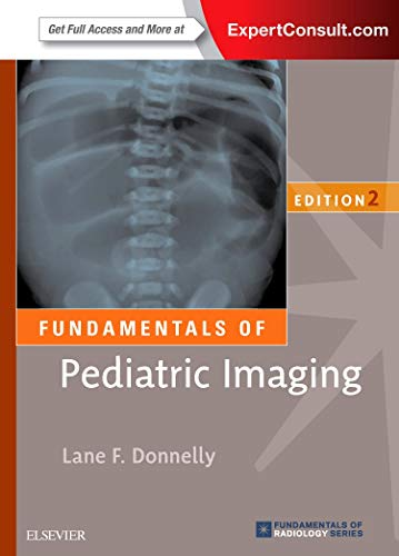 Compare Textbook Prices for Fundamentals of Pediatric Imaging Fundamentals of Radiology 2 Edition ISBN 9780323416191 by Donnelly MD, Lane F.