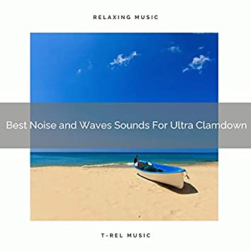 Best Noise and Waves Sounds For Ultra Clamdown