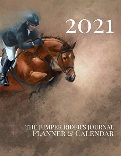 The Jumper Rider's Journal: Planner & Calendar | A Show Jumper and Huntseat Rider's Organizer