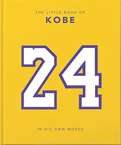 The Little Book of Kobe: In His Own Words-The Wisdom of a King of Sport, Business and Charity