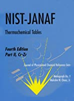 NIST-JANAF Thermochemical Tables (Journal of Physical and Chemical Reference Data Monographs)