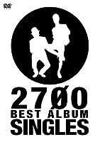 2700 BEST ALBUM 「SINGLES」 [DVD]