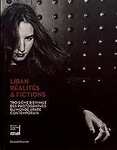 Troisième Biennale des photographes du monde arabe contemporain: Liban entre réalité et fiction (French Edition)