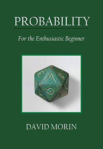 Compare Textbook Prices for Probability: For the Enthusiastic Beginner 1 Edition ISBN 9781523318674 by Morin, David J.