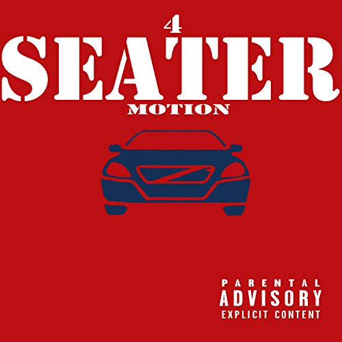 4 Seater Motion [Explicit]