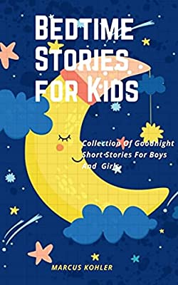 Bedtime Stories for Kids: Collection Of Goodnight Short Stories For Boys And Girls