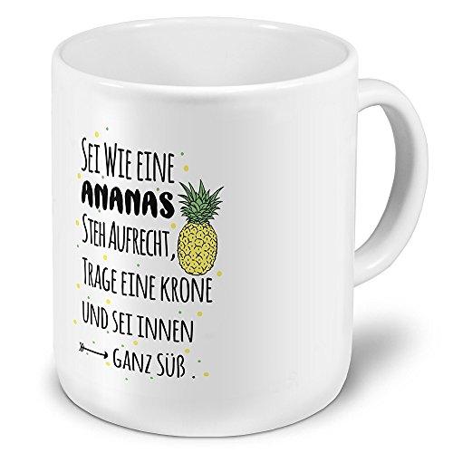 XXL Riesen-Tasse mit Spruch: Sei wie eine Ananas. Steh Aufrecht, trage eine Krone und sei innen ganz süß. - Kaffeebecher, Sprüchebecher Becher, Mug