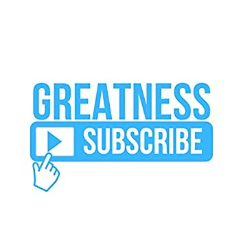 Subscribe 2 Greatness