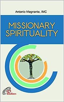 Missionary Spirituality by [Antonio Magnante IMC]