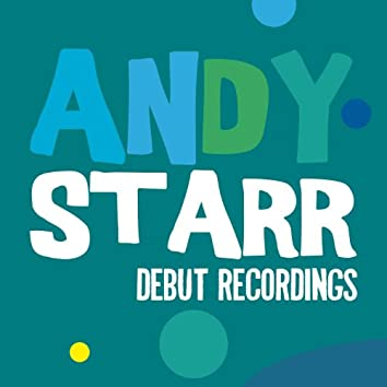Andy Starr: Debut Recordings