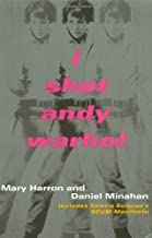 I Shot Andy Warhol: Includes Valerie Solanas's SCUM Manifesto