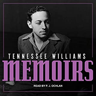 Memoirs                   Written by:                                                                                                                                 Tennessee Williams                               Narrated by:                                                                                                                                 P.J. Ochlan                      Length: 13 hrs and 40 mins     Not rated yet     Overall 0.0