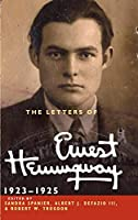 The Letters of Ernest Hemingway: Volume 2, 1923–1925 (The Cambridge Edition of the Letters of Ernest Hemingway, Series Number 2)