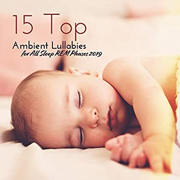 15 Top Ambient Lullabies for All Sleep REM Phases 2019
