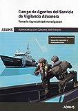 Temario Especialidad Investigación Cuerpo de Agentes del Servicio de Vigilancia Aduanera. Administración General del Estado