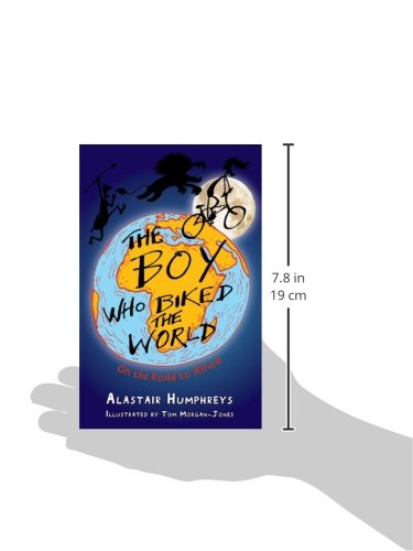 The Boy Who Biked the World: On the Road to Africa: Afric Pb: Part One: On the Road to Africa