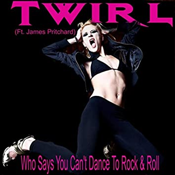 Who Says You Can't Dance to Rock & Roll (feat. James Pritchard)