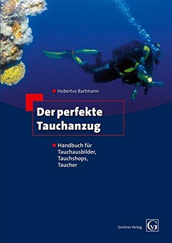 Der perfekte Tauchanzug: Handbuch für...