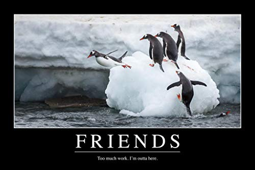 Friends Too Much Work Funny Demotivational Cool Wall Decor Art Print Poster 36x24