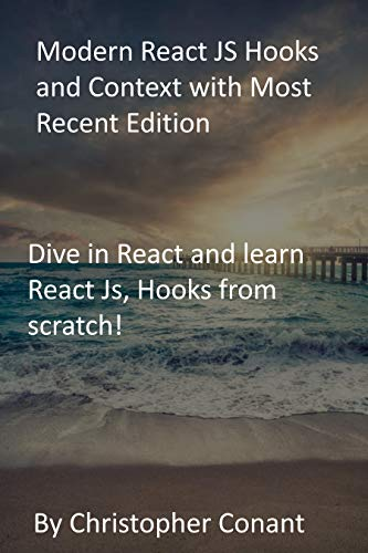 Modern React JS Hooks and Context with Most Recent Edition: Dive in React and learn React Js, Hooks from scratch! (English Edition)