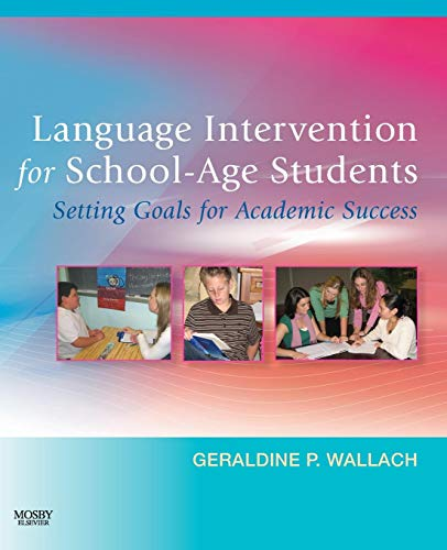 Language Intervention for School-Age Students: Setting Goals for Academic Success