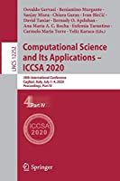 Computational Science and Its Applications – ICCSA 2020: 20th International Conference, Cagliari, Italy, July 1–4, 2020, Proceedings, Part IV (Lecture Notes in Computer Science, 12252)