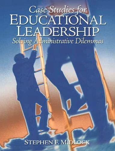 Case Studies for Educational Leadership: Solving...